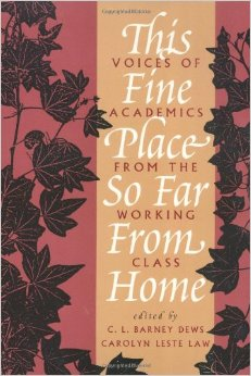 This Fine Place So Far From Home was one of the first of a genre of books that sought to understand class in the professoriat.