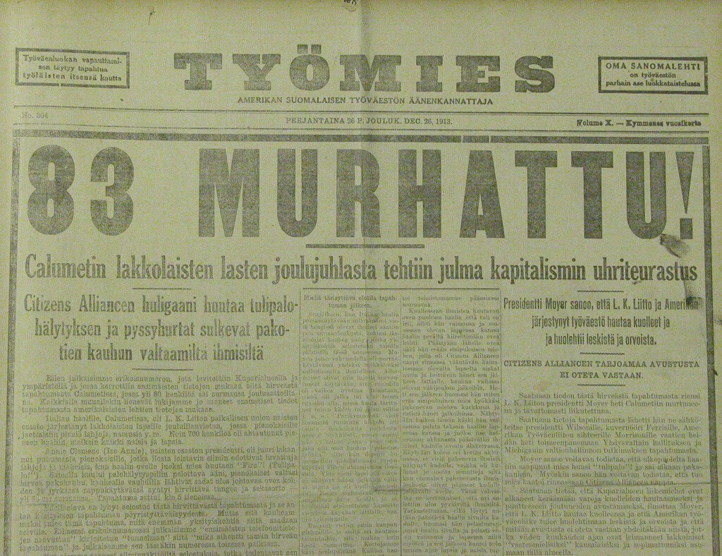 Headline from Työmies newspaper, December 26, 1913.  The newspaper's staff, like many other strikers and socialists, believed the Italian Hall Tragedy was mass murder.