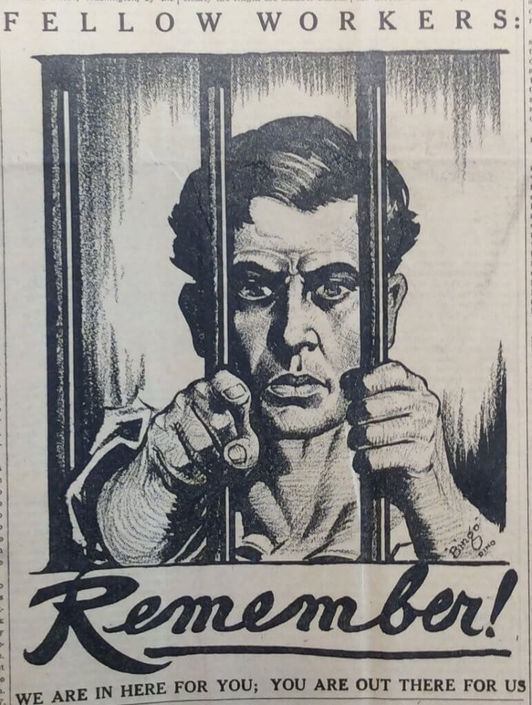 "Artist Ralph Chaplin's image and slogan (""We are in here for you; you are out there for us"") became an anthem of the IWW as hundreds were imprisoned in 1917"