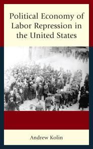 Andrew Kolin's book explores employer repression.