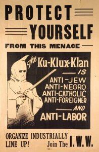 A 1921 poster extolling against the KKK's campaign of bigotry and hate against various groups, including labor.